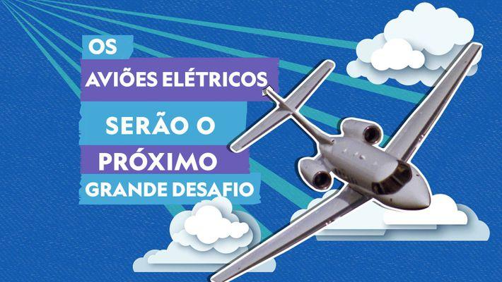 Os aviões elétricos serão o próximo grande desafio